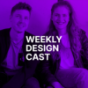 Podcast : WEEKLY DESIGN CAST