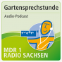 MDR 1 Radio Sachsen - Gartensprechstunde Podcast Download