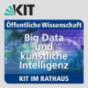 KIT im Rathaus: 25.01.2017: Big Data und künstliche Intelligenz Podcast Download