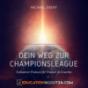Podcast : Dein Weg zur Championsleague: Exklusiver Podcast für Trainer & Coaches |Selbstvertrauen | Vertrauen |Glaubwürdigkeit |Karriere |Führung |Marketing |Management & Vertrieb |