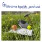 Podcast : lifetime health Podcast Arbeit & Gesundheit