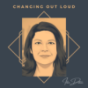 Podcast : Changing out loud