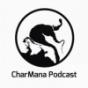 CharMana Podcast Download