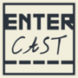 EnterCast