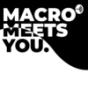 MACRO MEETS YOU.