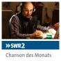 SWR2 Chanson des Monats Podcast herunterladen