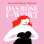 Das böse F-Wort - Dein Podcast über modernen Feminismus