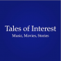 Tales of Interest Podcast Download