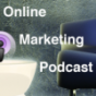 Online Marketing Podcast Podcast herunterladen