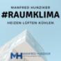 #Raumklima , dein Podcast für HLK Heizen-Lüften-Kühlen mit Manfred Hunziker Download