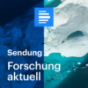 Forschung aktuell (komplette Sendung) - Deutschlandfunk Podcast herunterladen