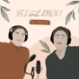 Yes and Amen! Podcast Download