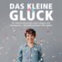 Das kleine Glück: Der Podcast für positive Ideen, Impulse und Inspirationen.
