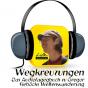 Life Radio: Wegkreuzungen Podcast Download