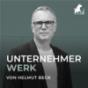 UNTERNEHMERWERK: Das Upgrade auf das nächste Level - mit Helmut Beck