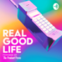 REAL GOOD LIFE Podcast Download