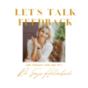 Let's Talk Feedback!  Podcast Download