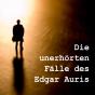 Die unerhörten Fälle des Edgar Auris Podcast Download