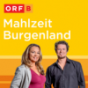 ORF Burgenland - Mahlzeit Burgenland Podcast Download
