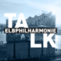 Elbphilharmonie Talk Podcast Download