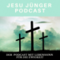 Jesu Jünger Podcast