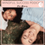 MINDFUL SUCCESS PODCAST für Mamas