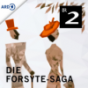 Die Forsyte-Saga. Hörspieldrama nach John Galsworthy