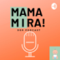 MAMA MIRA!