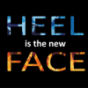 Heel is the new face