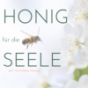 Honig für die Seele
