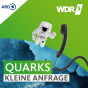 WDR 5 Quarks - Die Kleine Anfrage Podcast Download