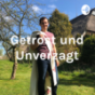Getrost und Unverzagt Podcast Download