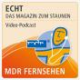 MDR Vodcast - ECHT! Das Wissenschaftsmagazin Podcast herunterladen