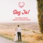Sag Ja! - Der Podcast für Hochzeiten & den schönsten Tag Deines Lebens