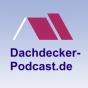 Dachdecker-Podcast: Themen, Trends und Talk Podcast herunterladen