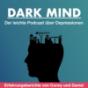 Dark Mind |Der leichte Podcast über Depressionen