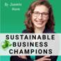 Sustainable Business Champions - Dein Podcast zu Nachhaltigkeit in Unternehmen