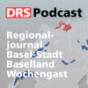 Regionaljournal Basel Baselland Wochengast Podcast Download