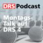 Montagstalk auf DRS 4 Podcast Download