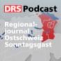 Regionaljournal Ostschweiz Sonntagsgast Podcast Download