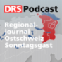 Regionaljournal Ostschweiz Sonntagsgast Podcast Download