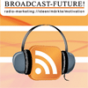 Broadcast-Future! Podcast Download