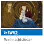 SWR2 Weihnachtslieder Podcast Download