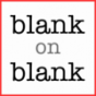 Blank on Blank Podcast Podcast Download