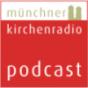 Münchner Kirchenradio - 15 Minuten Kirche zum Feierabend Podcast Download