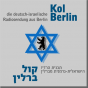 Kol Berlin - die deutsch-israelische Radiosendung Podcast Download