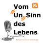Vom (Un)Sinn des Lebens » Podcast Podcast Download