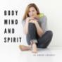 Body, Mind and Spirit - Der Podcast für deine persönliche Weiterentwicklung