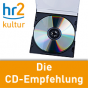 hr2 Die CD-Empfehlung Podcast Download