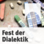 Fest der Dialektik